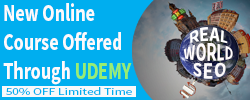 Limited time Offer of 50% Off Real World SEO: Essentials Online Course Offered Through Udemy!